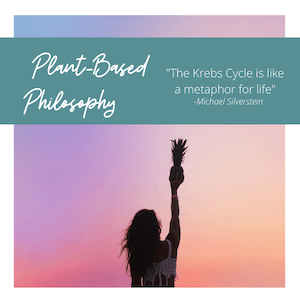 """Plant-Based Philosophy """"the Krebs cycle is like a metaphor for life"""" quote by Michael Silverstein. with woman with hair down holding a pineapple upright in the air in her right hand"""