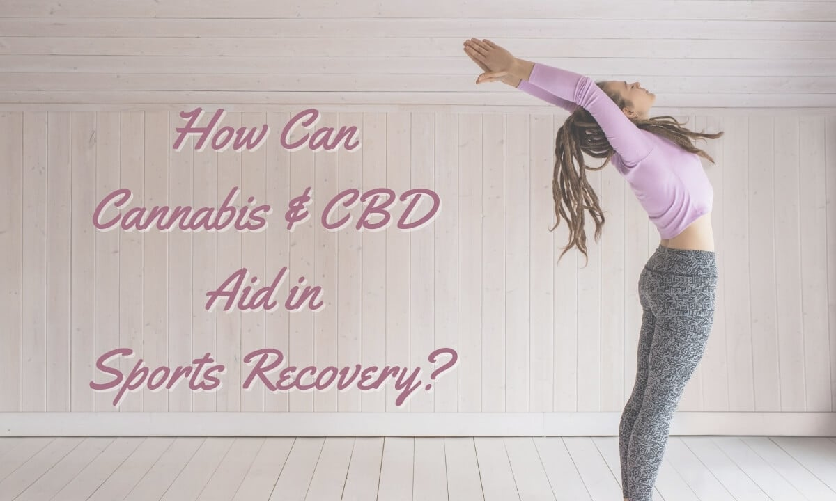 How Can Cannabis and CBD Aid in Sports Recovery Featured Image with female standing with slight backbend and arms overhead in light purple top and black patterned yoga pants in a wooden studio